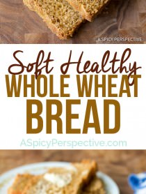 Healthy Soft Whole Wheat Bread | ASpicyPerspective.com