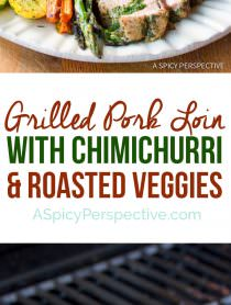 Easy Healthy Grilled Pork Tenderloin with Chimichurri and Roasted Vegetables   ASpicyPerspective.com