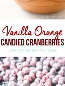 Holiday Vanilla Orange Candied Cranberries Recipe | ASpicyPerspective.com #thanksgiving #christmas