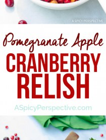 A Must-Make for Thanksgiving - Pomegranate Apple Cranberry Relish on ASpicyPerspective.com