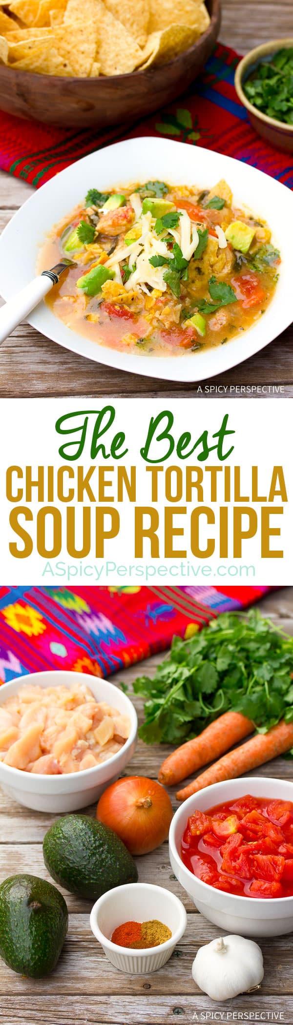 The Best Ever Chicken Tortilla Soup Recipe on ASpicyPerspective.com