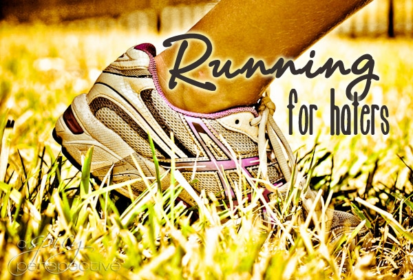 Running Tips for Haters @ AspicyPerspective.com