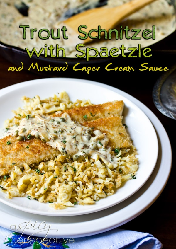 Trout Schnitzel with Spaetzle and Mustard Cream Sauce #Recipe | ASpicyperspective.com #Octoberfest #German
