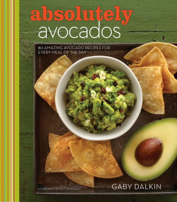 Absolutely Avocados Cookbook from amazing Gaby Dalkin