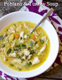 Creamy Turkey Soup with Poblano Peppers #leftovers #soup #turkey