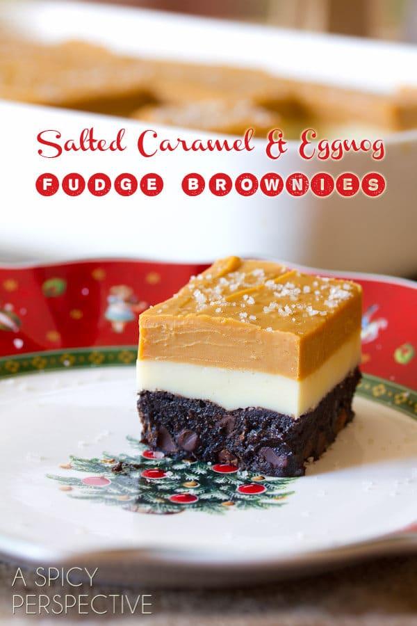 Salted Caramel & Eggnog Fudge Brownies #christmas #brownies #fudge #holiday #ediblegifts