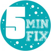 Five Minute Fix