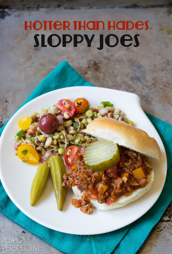 Actually, these Sloppy Joes don't have to be hotter than hades. That ...