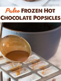 "Making Creamy Dreamy Paleo ""Frozen Hot Chocolate"" Pops on ASpicyPerspective.com #popsicles #paleo"