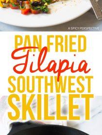 Crispy Pan Fried Tilapia Southwest Skillet Recipe