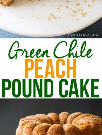 Spicy Sweet Green Chile Peach Pound Cake Recipe