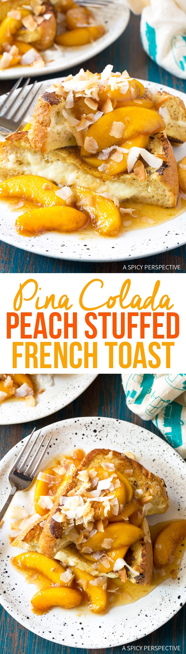 The Best Peach Pina Colada Stuffed French Toast Recipe