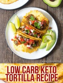 Easy Low Carb Keto Tortilla Recipe #ASpicyPerspective #ketogenic